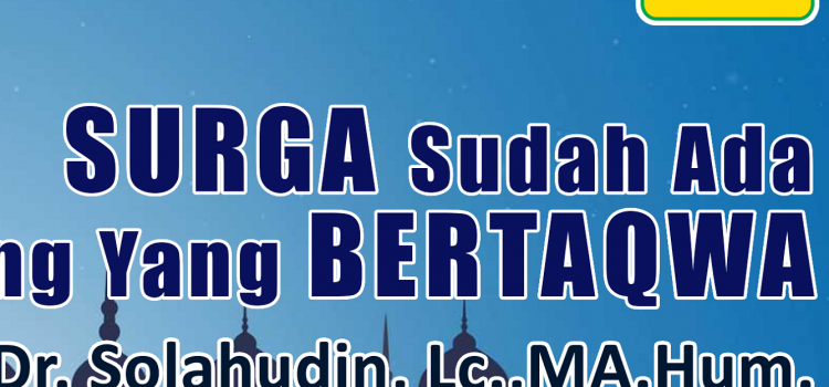 Kajian Online Ramadhan: Surga Sudah Ada Untuk Orang Yang Bertaqwa – SMP Al Hidayah Boarding School Eps.03