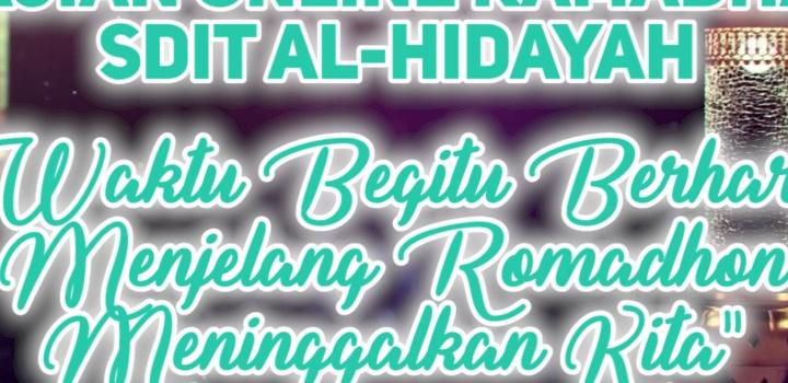 Kajian Online Ramadhan: Waktu Begitu Berharga Menjelang Ramadhan Meninggalkan Kita – SDIT Al Hidayah Cibinong Eps.02