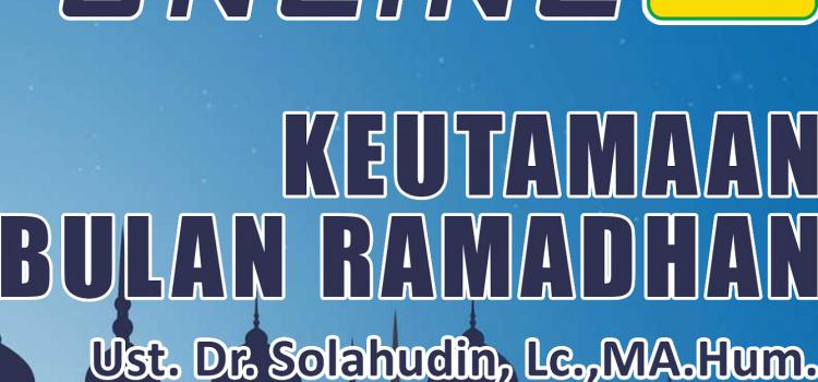 Kajian Online Ramadhan: Keutamaan Bulan Ramadhan – SMP Al Hidayah Boarding School Eps.01