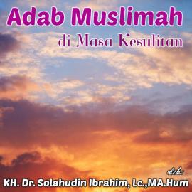 Adab Muslimah Di Masa Kesulitan – SMP Al Hidayah Islamic Boarding School